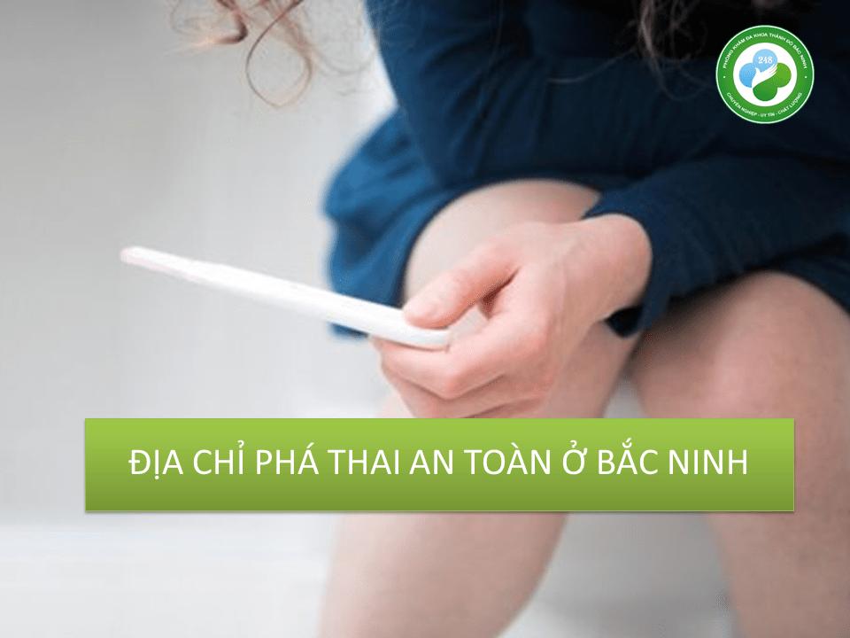 Địa chỉ phá thai an toàn ở Bắc Ninh