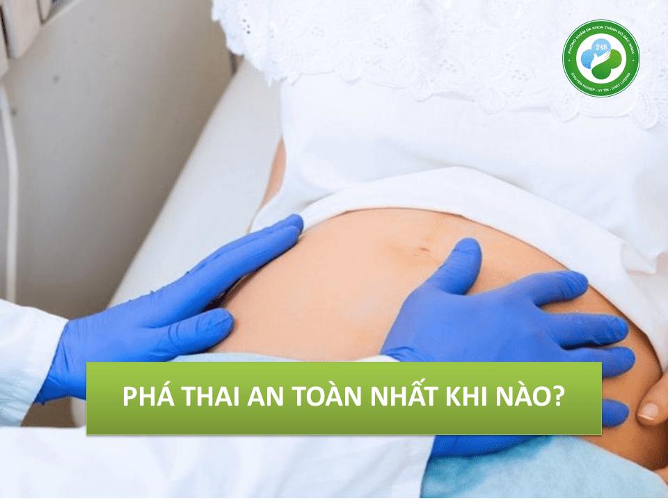 Phá thai an toàn nhất khi nào? 3 cách phá thai an toàn nhất